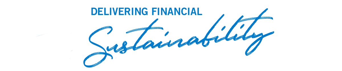 Delivering financial sustainability.